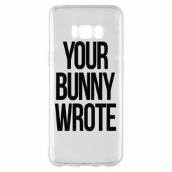 Чохол для Samsung S8+ Your bunny wrote
