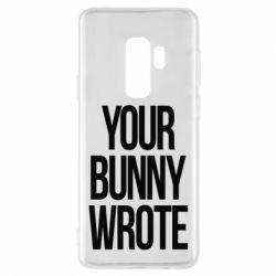 Чохол для Samsung S9+ Your bunny wrote