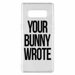 Чохол для Samsung Note 8 Your bunny wrote