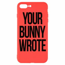 Чохол для iPhone 8 Plus Your bunny wrote