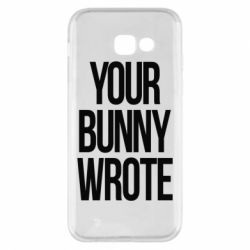 Чохол для Samsung A5 2017 Your bunny wrote