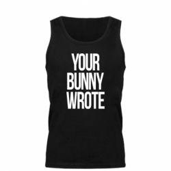 Майка чоловіча Your bunny wrote