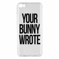 Чохол для Xiaomi Mi5/Mi5 Pro Your bunny wrote