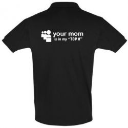 Футболка Поло Your mom in my TOP-8 - FatLine