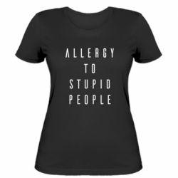Жіноча футболка Allergy To Stupid People