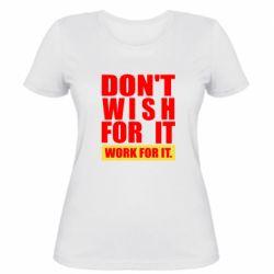 Жіноча футболка Dont wish