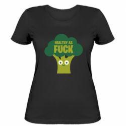 Жіноча футболка Healthy as fuck