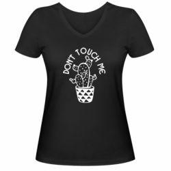 Женская футболка с V-образным вырезом Don't touch me cactus