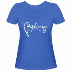 Жіноча футболка з V-подібним вирізом Fishing and fishing rod