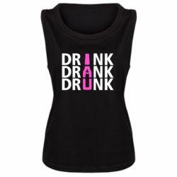 Женская майка Drink Drank Drunk