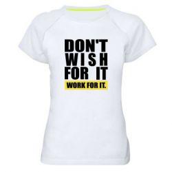 Жіноча спортивна футболка Dont wish