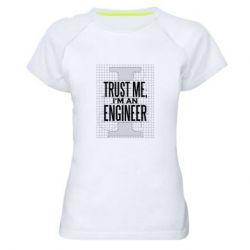 Жіноча спортивна футболка Довірся мені я інженер