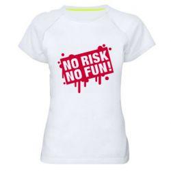 Жіноча спортивна футболка No Risk No Fun