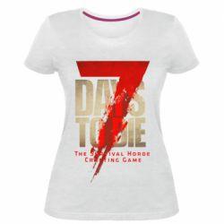 Жіноча стрейчева футболка 7 Days To Die