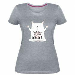 Жіноча стрейчева футболка Don't Stress Be Youself
