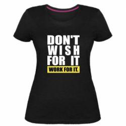 Жіноча стрейчева футболка Dont wish
