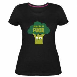 Жіноча стрейчева футболка Healthy as fuck