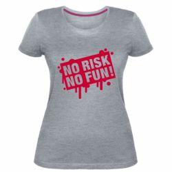 Жіноча стрейчева футболка No Risk No Fun