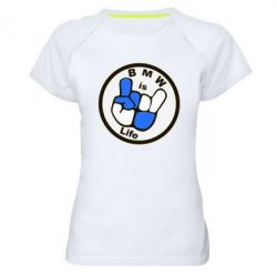 Женская спортивная футболка BMW is Life - FatLine