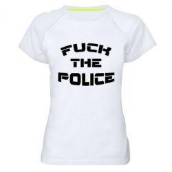 Женская спортивная футболка Fuck The Police К черту полицию - FatLine