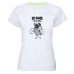Женская спортивная футболка Go hard or go home