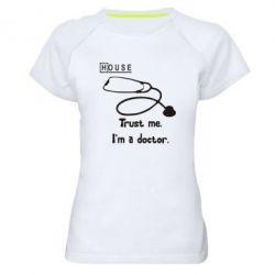 Женская спортивная футболка House trust me - FatLine