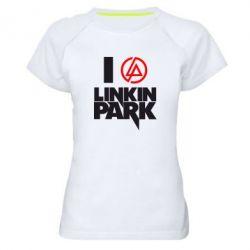 Женская спортивная футболка I love Linkin Park - FatLine