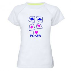Женская спортивная футболка I love poker - FatLine