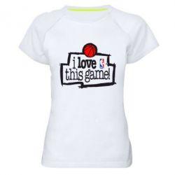 Женская спортивная футболка I love this Game