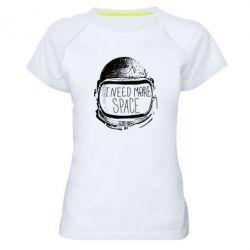 Женская спортивная футболка I need more space - FatLine