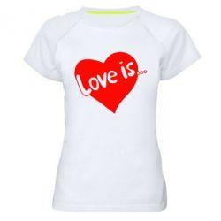 Женская спортивная футболка Love is... - FatLine