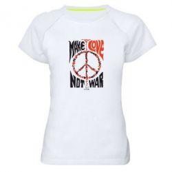 Женская спортивная футболка Make love, not war - FatLine