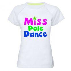 Женская спортивная футболка Miss Pole Dance - FatLine