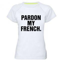 Женская спортивная футболка Pardon my french. - FatLine