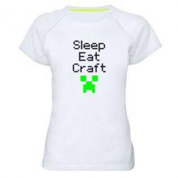 Женская спортивная футболка Sleep,eat, craft - FatLine