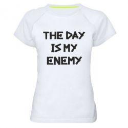 Женская спортивная футболка The day is my enemy
