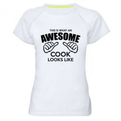 Женская спортивная футболка This is what an awesome cook looks like - FatLine