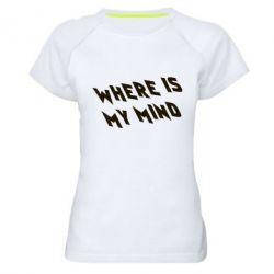 Женская спортивная футболка Where is my mind