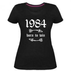 Жіноча стрейчева футболка 1984 Born to win