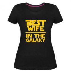 Купить Жена, Женская стрейчевая футболка Best wife in the Galaxy, FatLine