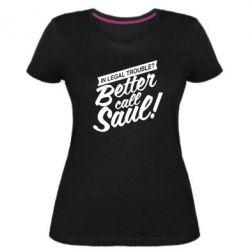 Жіноча стрейчева футболка Better call Saul!