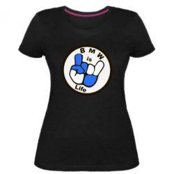 Женская стрейчевая футболка BMW is Life - FatLine