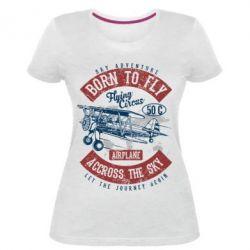 Жіноча стрейчева футболка Born To Fly