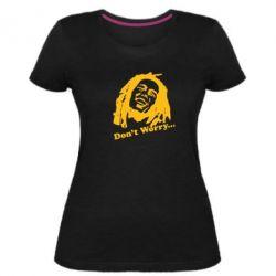 Женская стрейчевая футболка Don't Worry (Bob Marley)