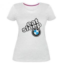Жіноча стрейчева футболка Eat, sleep, BMW