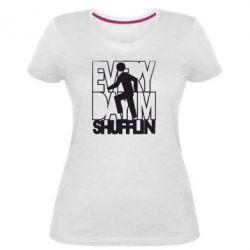 Жіноча стрейчева футболка every day i'm shuffling