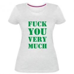 Жіноча стрейчева футболка Fuck you very much