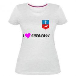 Женская стрейчевая футболка I love Cherkasy - FatLine