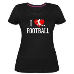 Жіноча стрейчева футболка I love football