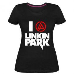 Женская стрейчевая футболка I love Linkin Park